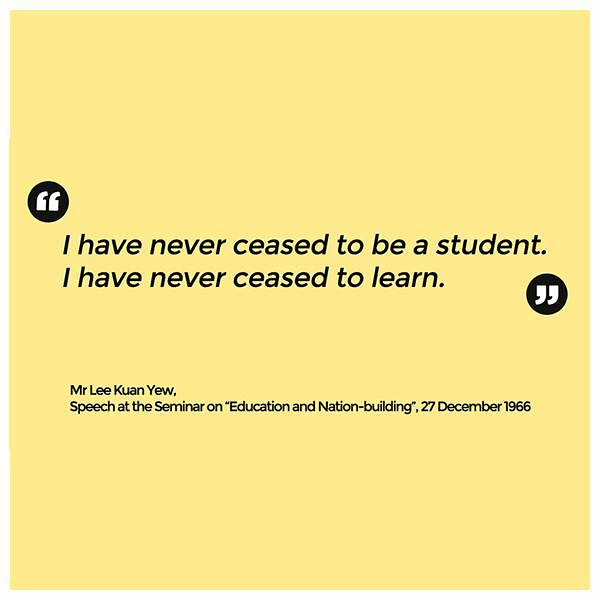 ... from the esteemed Lee Kuan Yew on education and nation building